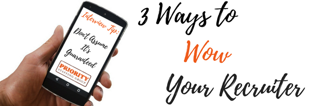 3 Ways to Wow Your Recruiter